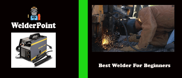 Beginner's guide to Best Welder For Beginners at welderpoint