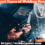 Different Types of Welding Processes For Your Project
