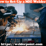 How to set up a Mig Welder