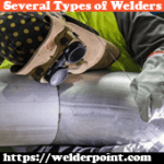 Several Types of Welders [Explained]
