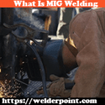 What Is MIG Welding? Introduction of Mig Welder