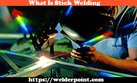 What Is Stick Welding is one of the best welding according to welderpoint.com