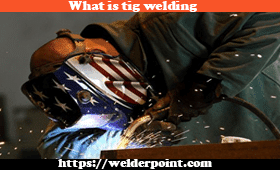Get best description of Tig welding from welderpoint.com