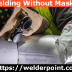 Welding Without Mask